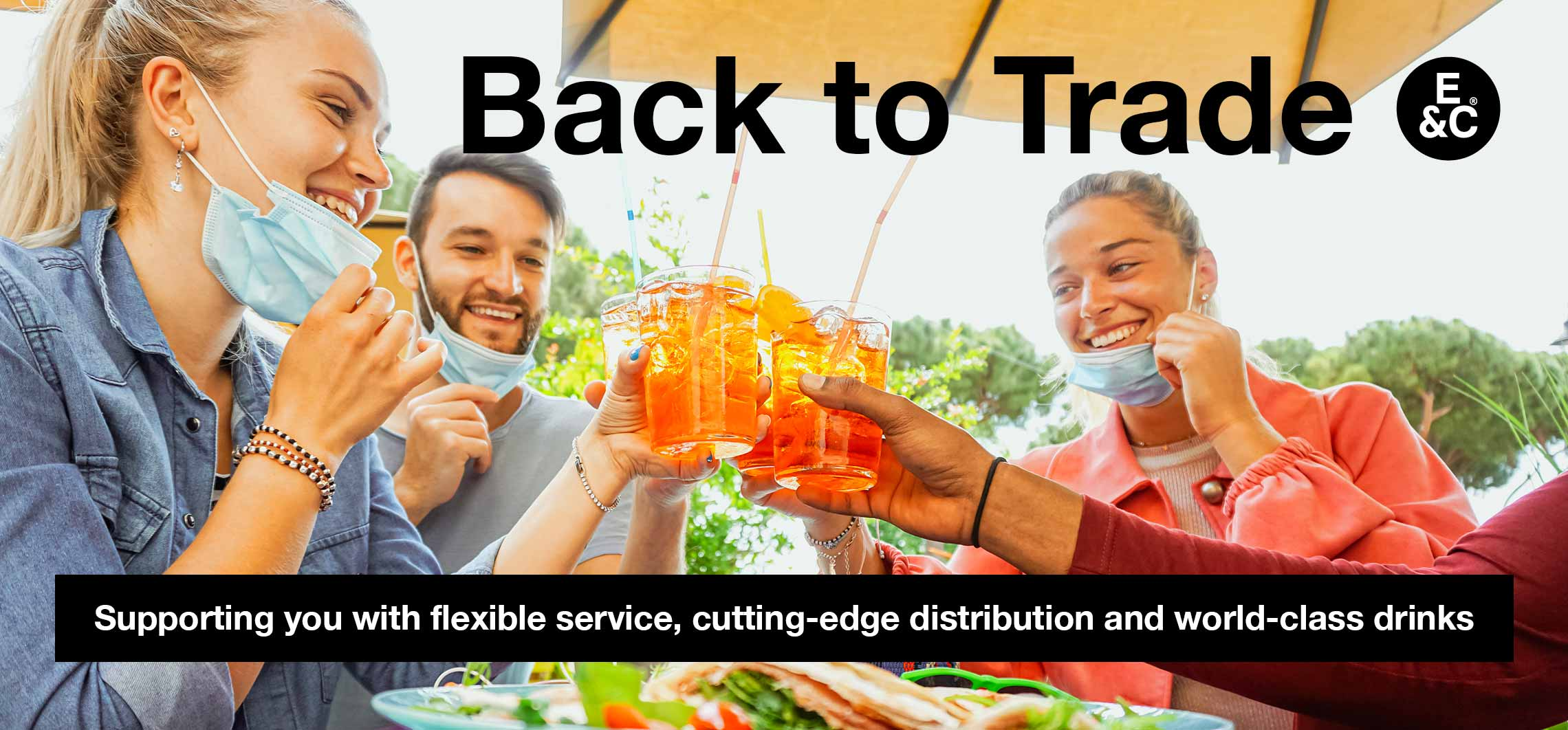 Back to Trade - supporting you with flexible service, cutting-edge distribution and world-class drinks